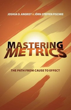 Mastering Metrics: The Path from Cause to Effect - Angrist, Joshua D.; Pischke, Joern-Steffen