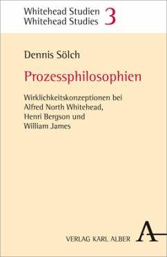 Prozessphilosophien - Sölch, Dennis