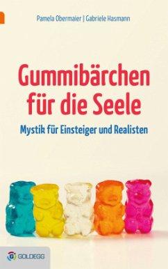 Gummibärchen für die Seele - Obermaier, Pamela;Hasmann, Gabriele