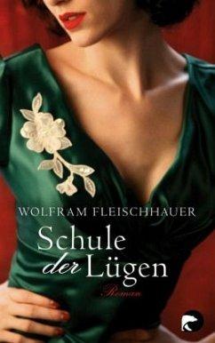 Schule der Lügen - Fleischhauer, Wolfram