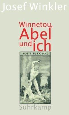 Winnetou, Abel und ich - Winkler, Josef