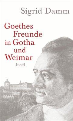 Goethes Freunde in Gotha und Weimar - Damm, Sigrid