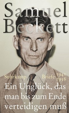 Ein Unglück, das man bis zum Ende verteidigen muß - Beckett, Samuel
