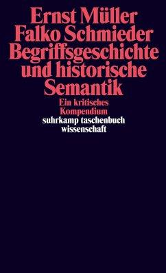 Begriffsgeschichte und historische Semantik - Müller, Ernst; Schmieder, Falko