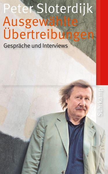 Ausgewählte Übertreibungen - Sloterdijk, Peter