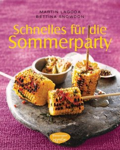Schnelles für die Sommerparty (eBook, ePUB) - Lagoda, Martin; Snowdon, Bettina