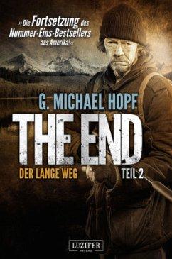 Der lange Weg / The End Bd.2 - Hopf, G. Michael