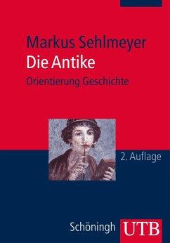 Die Antike - Sehlmeyer, Markus