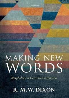 Making New Words: Morphological Derivation in English - Dixon, R. M. W.