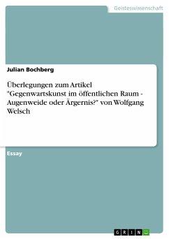 """Überlegungen zum Artikel """"Gegenwartskunst im öffentlichen Raum - Augenweide oder Ärgernis?"""" von Wolfgang Welsch"""