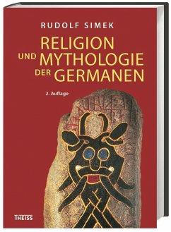 Religion und Mythologie der Germanen - Simek, Rudolf