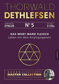 Das Wort ward Fleisch - Leben mit dem Analogiegesetz - Dethlefsen, Thorwald