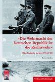 »Die Wehrmacht der Deutschen Republik ist die Reichswehr«