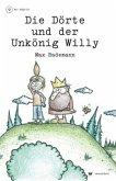 Die Dörte und der Unkönig Willy, m. Audio-CD