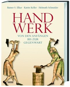 Handwerk - Elkar, Rainer S.; Keller, Katrin; Schneider, Helmuth