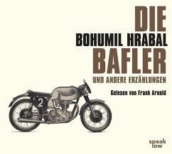 Die Bafler und andere Erzählungen, 3 Audio-CDs - Hrabal, Bohumil