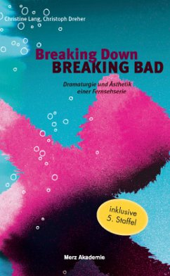 Breaking Down BREAKING BAD - Dreher, Christoph; Lang, Christoph