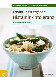 Ernährungsratgeber Histamin-Intoleranz - Müller, Sven-David;Weißenberger, Christiane