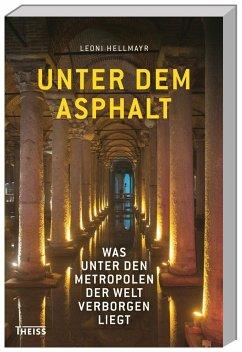 Unter dem Asphalt - Hellmayr, Leoni