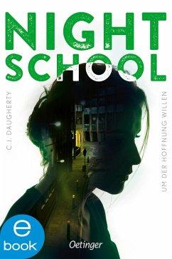Um der Hoffnung willen / Night School Bd.4 (eBook, ePUB) - Daugherty, C. J.