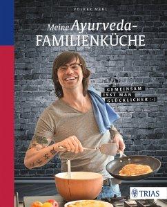 Meine Ayurveda-Familienküche (eBook, ePUB) - Mehl, Volker