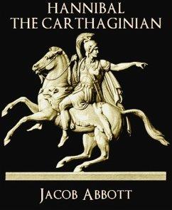 Hannibal the Carthaginian (eBook, ePUB)