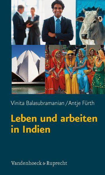 Leben und arbeiten in Indien (eBook, ePUB) - Fürth, Antje; Balasubramanian, Vinita
