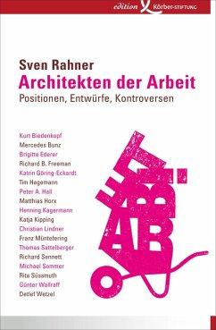 Architekten der Arbeit (eBook, PDF) - Rahner, Sven