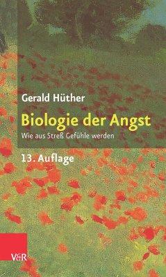 Biologie der Angst (eBook, ePUB) - Hüther, Gerald