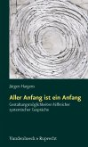 Aller Anfang ist ein Anfang (eBook, ePUB)