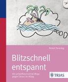 Blitzschnell entspannt (eBook, ePUB)