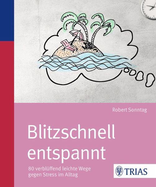 Blitzschnell entspannt (eBook, ePUB) - Sonntag, Robert