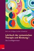 Lehrbuch der systemischen Therapie und Beratung I (eBook, ePUB)