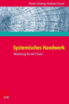 Systemisches Handwerk (eBook, ePUB) - Schwing, Rainer; Fryszer, Andreas