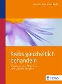 Krebs ganzheitlich behandeln (eBook, ePUB)