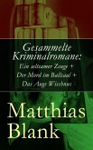 Gesammelte Kriminalromane: Ein seltsamer Zeuge + Der Mord im Ballsaal + Das Auge Wischnus (eBook, ePUB)