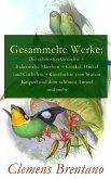 Gesammelte Werke: Die schönsten Gedichte + Italienische Märchen + Gockel, Hinkel und Gackeleia + Geschichte vom braven Kasperl und dem schönen Annerl und mehr (eBook, ePUB)