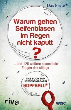 Warum gehen Seifenblasen im Regen nicht kaputt (eBook, PDF) - Müller, Anna