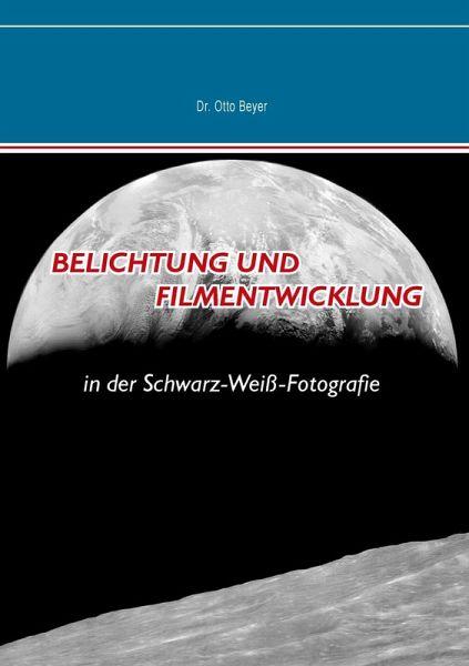 Belichtung und Filmentwicklung (eBook, ePUB) - Beyer, Dr. Otto