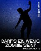 Darf's ein wenig Zombie sein? (eBook, ePUB)