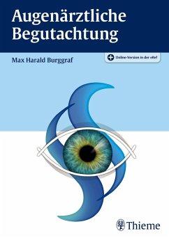 Augenärztliche Begutachtung - Burggraf, Max Harald