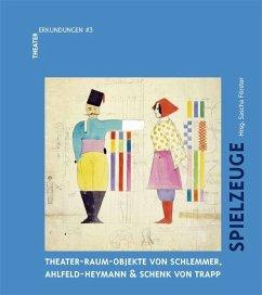 Spielzeuge.Theater-Raum-Objekte von Schlemmer, ...