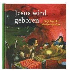 Jesus wird geboren - Jeschke, Tanja