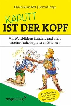 Kaputt ist der Kopf - Geisselhart, Oliver; Lange, Helmut