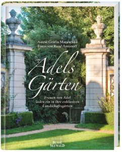 Adels Gärten - Matuschka, Astrid Gräfin von