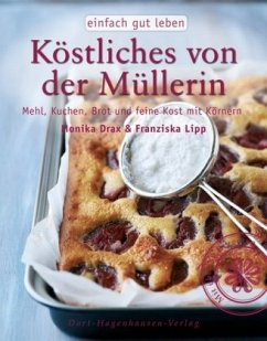 Köstliches von der Müllerin - Drax, Monika; Lipp, Franziska