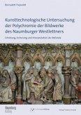 Kunsttechnologische Untersuchung der Polychromie der Bildwerke des Naumburger Westlettners