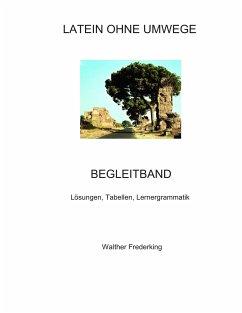 Latein ohne Umwege Begleitband - Frederking, Walther