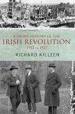 A Short History of the Irish Revolution, 1912 to 1927 (eBook, ePUB)