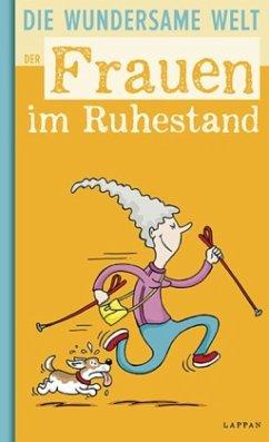 Die wundersame Welt der Frauen im Ruhestand - Höke, Ralf 'Linus'; Gitzinger, Peter; Schmelzer, Roger